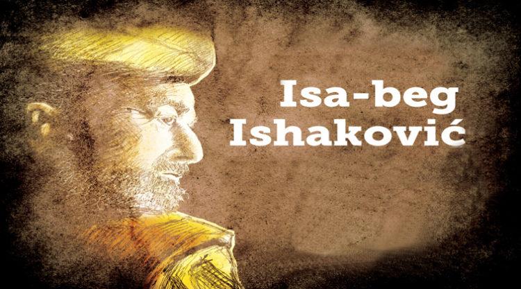 ISA-BEG ISHAKOVIĆ – osnivač Sarajeva